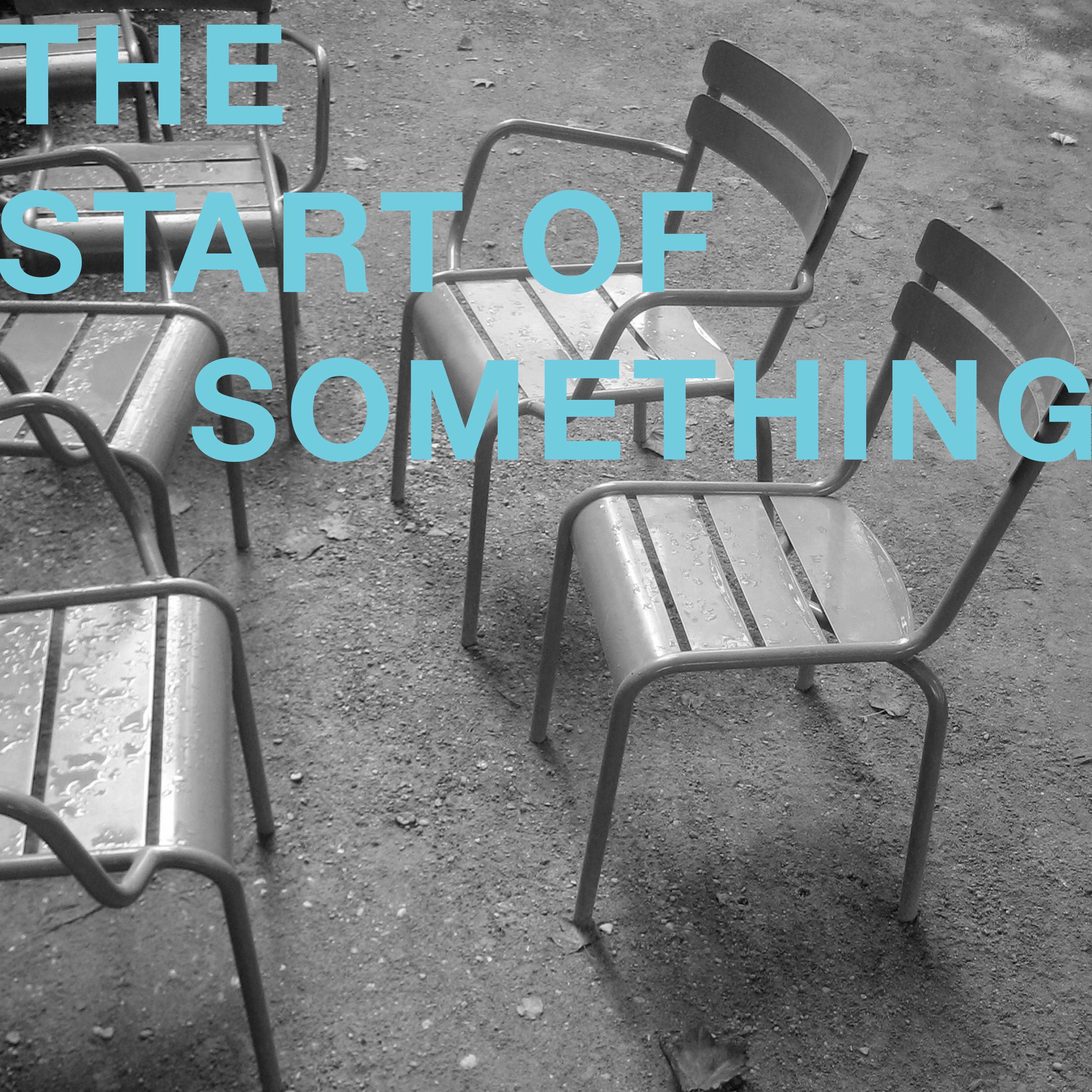 The Start of Something: reflections & new conversations