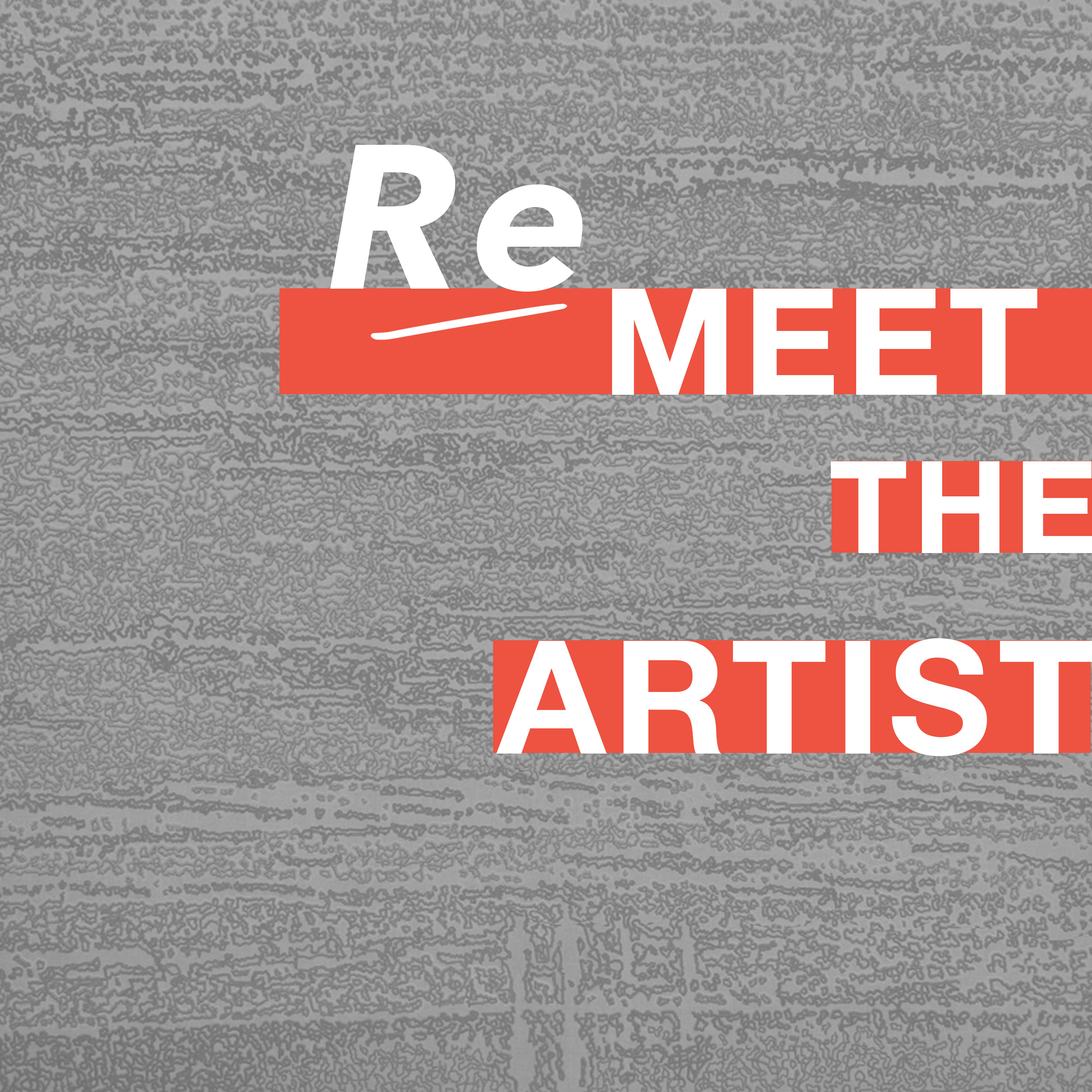 Re-Meet the Artists