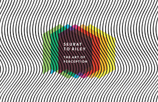 Seurat To Riley: The Art Of Perception